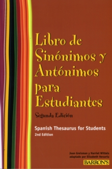Spanish Thesaurus for Students : Libro De Sinonimos Y Antonimos Para Estudiantes, Paperback Book