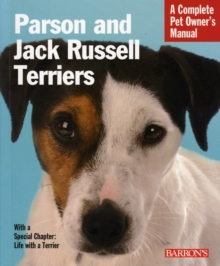 Parson and Jack Russell Terriers : Complete Pet Owner's Manual, Paperback Book