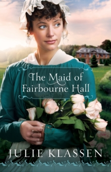 The Maid of Fairbourne Hall, Paperback Book