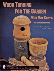 Wood Turnings for the Garden, Paperback Book