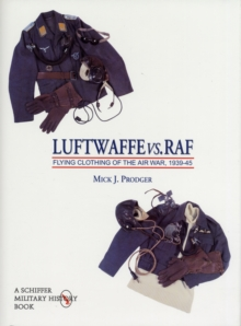 Luftwaffe vs. RAF : Flying Clothes of the Airway 1939-45 v. 1, Hardback Book