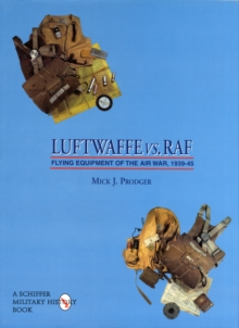 Luftwaffe vs. RAF : Flying Equipment of the Air War, 1939-45, Hardback Book