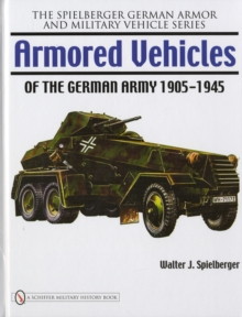 Armored Vehicles of the German Army 1905-1945, Hardback Book