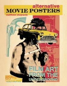 Alternative Movie Posters : Film Art from the Underground, Hardback Book