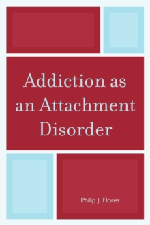 Addiction as an Attachment Disorder, Paperback Book
