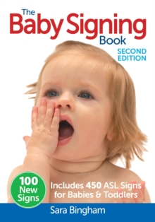 The Baby Signing Book : Includes 450 ASL Signs for Babies & Toddlers, Paperback Book