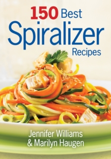 150 Best Spiralizer Recipes, Paperback Book