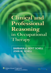 Clinical and Professional Reasoning in Occupational Therapy, Paperback Book