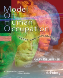 Model of Human Occupation : Theory and Application, Paperback Book