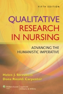 Qualitative Research in Nursing : Advancing the Humanistic Imperative, Paperback Book