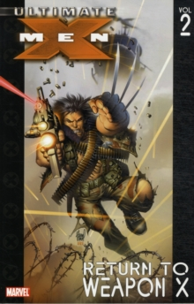 Ultimate X-men Vol.2: Return To Weapon X, Paperback Book