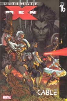 Ultimate X-men Vol.16: Cable, Paperback Book