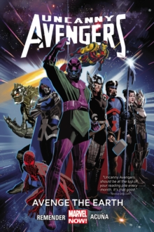 Uncanny Avengers Volume 4: Avenge The Earth (marvel Now), Paperback Book