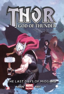 Thor: God Of Thunder Volume 4: The Last Days Of Midgard (marvel Now), Paperback Book