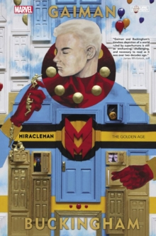 Miracleman by Gaiman & Buckingham Book 1: The Golden Age, Hardback Book