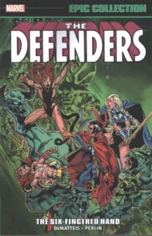 Defenders Epic Collection: the Six-Fingered Hand Saga, Paperback Book
