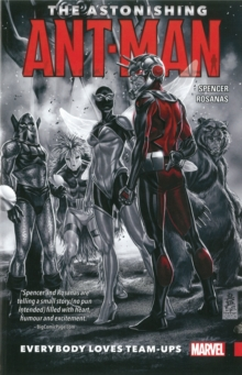 The Astonishing Ant-man Vol. 1: Everybody Loves Team-ups, Paperback Book