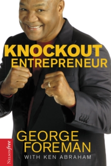 Knockout Entrepreneur : My Ten-count Strategy for Winning at Business, Hardback Book