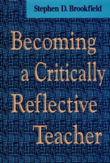 Becoming a Critically Reflective Teacher, Hardback Book