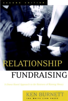 Relationship Fundraising : A Donor-Based Approach to the Business of Raising Money, Hardback Book
