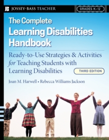 The Complete Learning Disabilities Handbook : Ready-to-use Strategies & Activities for Teaching Students with Learning Disabilities, 3rd Edition, Paperback Book