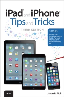 iPad and iPhone Tips and Tricks : (Covers iOS7 for iPad 2, 3rd/4th Generation, iPad Mini, iPhone 4/4s 5/5c & 5s), Paperback Book