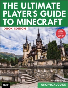 The Ultimate Player's Guide to Minecraft : Covers Both Xbox 360 and Xbox One Versions, Paperback Book