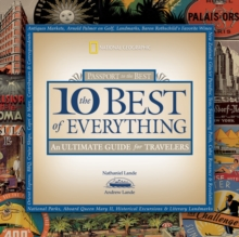 10 Best of Everything : An Ultimate Guide for Travelers, Paperback Book