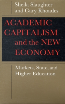 Academic Capitalism and the New Economy : Markets, State, and Higher Education, Paperback Book
