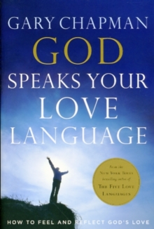 God Speaks Your Love Language : How to Feel and Reflect God's Love, Paperback Book