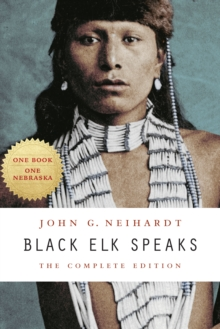 Black Elk Speaks : The Complete Edition, Paperback Book