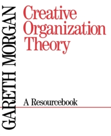 Creative Organization Theory : A Resourcebook, Paperback Book