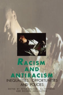 Racism and Antiracism : Inequalities, Opportunities and Policies, Paperback Book