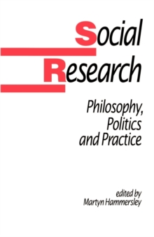 Social Research : Philosophy, Politics and Practice, Paperback Book