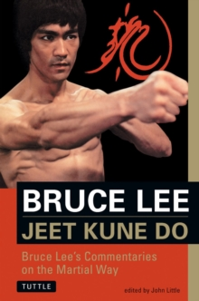 Bruce Lee Jeet Kune Do : Bruce Lee's Commentaries on the Martial Way, Paperback Book