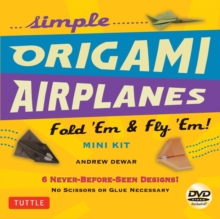 Simple Origami Airplanes Mini Kit : Fold `Em & Fly `Em!, Mixed media product Book