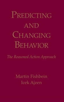 Predicting and Changing Behavior, Hardback Book