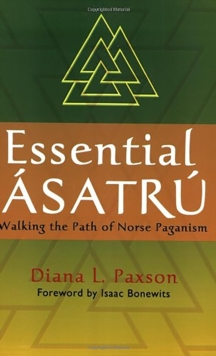 Essential Asatru : Walking the Path of Norse Paganism, Paperback Book