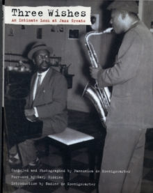 Three Wishes : An Intimate Look at Jazz Greats, Paperback Book