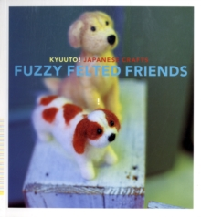 Kyuuto! Japanese Crafts! Needle Felting, Paperback Book