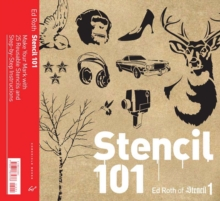 Stencil 101 : Make Your Mark with 25 Reusable Stencils and Step-by-Step Instructions, Hardback Book
