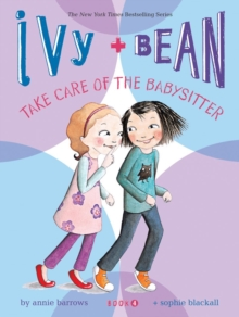 Ivy + Bean Take Care of the Babysitter, Paperback Book
