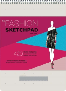 Fashion Sketchpad :  420 Figure Templates for Designing Looks and Building Your Portfolio, Calendar Book