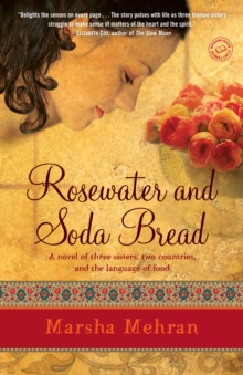 Rosewater and Soda Bread : A Novel, Paperback Book