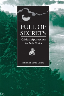 "Full of Secrets : Critical Approaches to ""Twin Peaks"", Paperback Book"