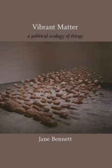 Vibrant Matter : A Political Ecology of Things, Paperback Book