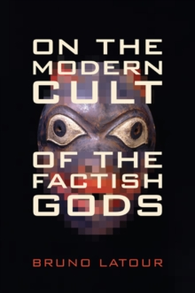 On the Modern Cult of the Factish Gods, Paperback Book