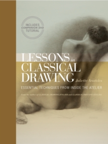 Lessons In Classical Drawing, Hardback Book