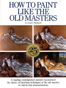 How to Paint Like the Old Masters, Paperback Book