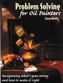 Problem Solving For Oil Painters, Paperback Book